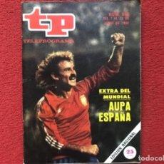 Coleccionismo de Revista Teleprograma: REVISTA TP 844 MUNDIAL FÚTBOL ESPAÑA 1982. Lote 178584188