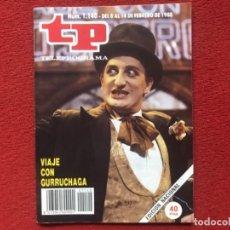 Coleccionismo de Revista Teleprograma: REVISTA TP 1140 VIAJE CON NOSOTROS JAVIER GURRUCHAGA 1988. Lote 178793607