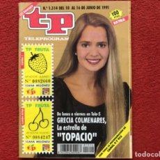 Coleccionismo de Revista Teleprograma: REVISTA TP 1314 GRECIA COLMENARES TOPACIO 1991. Lote 179518071