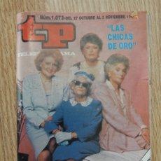 Coleccionismo de Revista Teleprograma: TP TELEPROGRAMA Nº 1073 DEL 27 AL 2 DE NOVIEMBRE 1986 LAS CHICAS DE ORO EDICIÓN NACIONAL 1.073. Lote 181330786