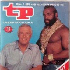 Coleccionismo de Revista Teleprograma: TP - TELEPROGRAMA N 1088 -DEL 9 AL 15 FEBRERO DE 1987 - EL EQUIPO A. Lote 183219383