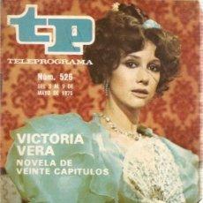 Coleccionismo de Revista Teleprograma: TELEPROGAMA Nº 526 VICTORIA VERA NOVELA DE VEINTE CAPITULOS -DEL 3 AL 9 MAYO 1976. Lote 183219565