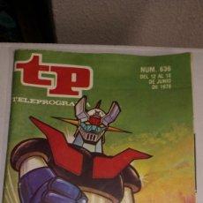 Coleccionismo de Revista Teleprograma: TP TELEPROGRAMA 636 MAZINGER Z 1978 EDICIÓN NACIONAL VER FOTOS ESTADO PARTE TRASERA PINTADO A BOLI. Lote 183583656