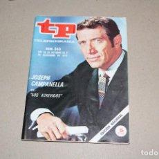 Coleccionismo de Revista Teleprograma: TP TELEPROGRAMA Nº 343 OCTUBRE / NOVIEMBRE 1972 - PORTADA JOSEPH CAMPANELLA EN LOS ATREVIDOS.. Lote 184048053