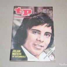 Coleccionismo de Revista Teleprograma: TP TELEPROGRAMA Nº 310 MARZO 1972 - PORTADA JULIAN MATEOS EN ROCAMBOLE. Lote 184048565