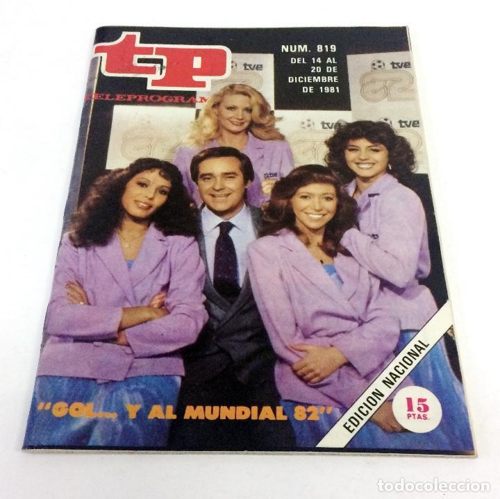 TELEPROGRAMA TP 819 - DICIEMBRE 1981 - PORTADA MUNDIAL 82 (Coleccionismo - Revistas y Periódicos Modernos (a partir de 1.940) - Revista TP ( Teleprograma ))