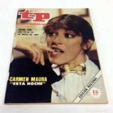 Coleccionismo de Revista Teleprograma: TELEPROGRAMA TP 789 - MAYO 1981 - PORTADA CARMEN MAURA. Lote 186256720