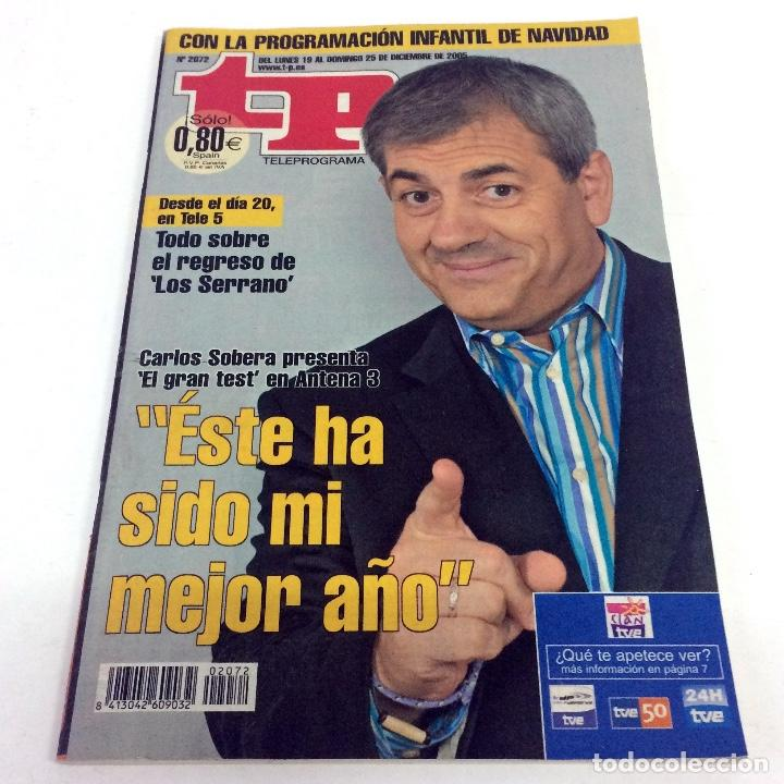 TELEPROGRAMA TP 2072 - DICIEMBRE 2005 - PORTADA CARLOS SOBERA (Coleccionismo - Revistas y Periódicos Modernos (a partir de 1.940) - Revista TP ( Teleprograma ))