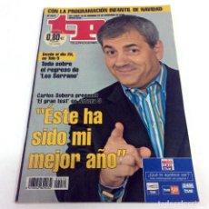 Coleccionismo de Revista Teleprograma: TELEPROGRAMA TP 2072 - DICIEMBRE 2005 - PORTADA CARLOS SOBERA. Lote 186258073