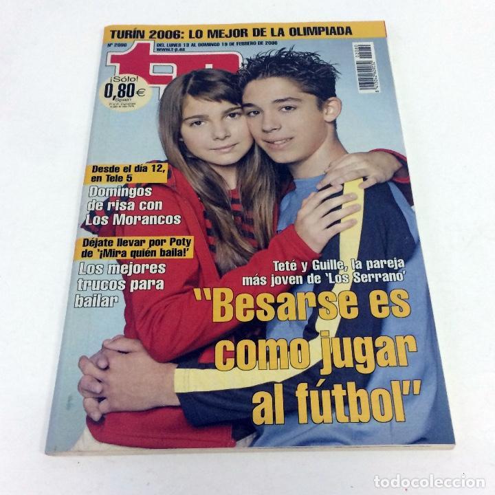TELEPROGRAMA TP 2080 - FEBRERO 2006 - PORTADA SERRANO (Coleccionismo - Revistas y Periódicos Modernos (a partir de 1.940) - Revista TP ( Teleprograma ))