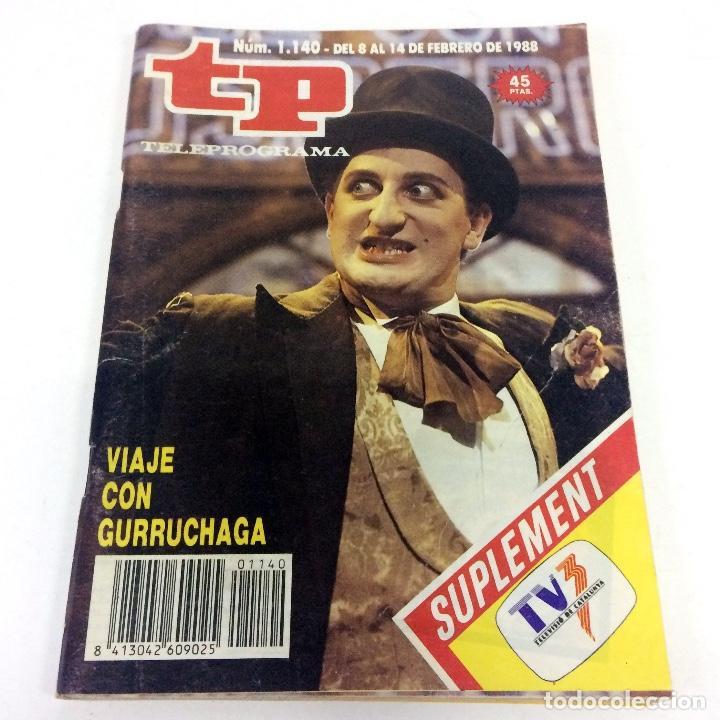 TELEPROGRAMA TP 1140 - FEBRERO 1988 - PORTADA GURRUCHAGA (Coleccionismo - Revistas y Periódicos Modernos (a partir de 1.940) - Revista TP ( Teleprograma ))