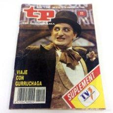Coleccionismo de Revista Teleprograma: TELEPROGRAMA TP 1140 - FEBRERO 1988 - PORTADA GURRUCHAGA. Lote 222189596