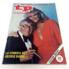 Coleccionismo de Revista Teleprograma: TELEPROGRAMA TP 1089 - FEBRERO 1987 - PORTADA GEORGE BURNS. Lote 186260815