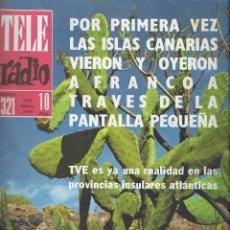 Coleccionismo de Revista Teleprograma: REVISTA TELE RADIO Nº 321, 17-23 FEBRERO 1964, ISLAS CANARIAS, CHARLES AZNAVOUR. Lote 193359248