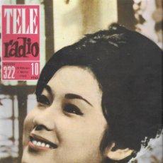 Colecionismo da Revista Teleprograma: REVISTA TELE RADIO Nº 322, 24 FEBRERO - 1 MARZO 1964,AYAKO WAKAO, SILVIE VARTAN. Lote 193359861