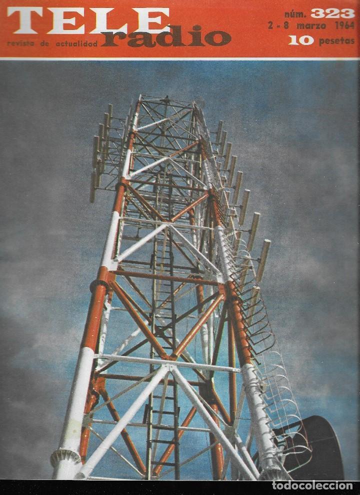 REVISTA TELE RADIO Nº 323, 2-8 MARZO 1964 (Coleccionismo - Revistas y Periódicos Modernos (a partir de 1.940) - Revista TP ( Teleprograma ))