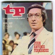 Coleccionismo de Revista Teleprograma: JUAN ANTONIO FERNANDEZ ABAJO TODO ES POSIBLE EN DOMINGO REVISTA TP 442 SEPTIEMBRE 1974 DE COLECCION. Lote 193370708