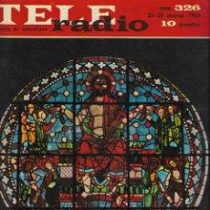 Coleccionismo de Revista Teleprograma: REVISTA TELE RADIO Nº 326, 23-29 MARZO 1964, EN PAGINAS INTERIORES GRACE DE MONACO. Lote 193383853