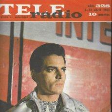 Coleccionismo de Revista Teleprograma: REVISTA TELE RADIO Nº 328, 6-12 ABRIL 1964, ESPARTACO SANTONI EN PAGINAS INTERIORES SOFIA LOREN. Lote 193384298