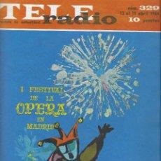 Coleccionismo de Revista Teleprograma: REVISTA TELE RADIO Nº 329, 13-19 ABRIL 1964, EN PAGINAS INTERIORES AUDREY HEPBURN, PEPE ISBERT. Lote 193384690