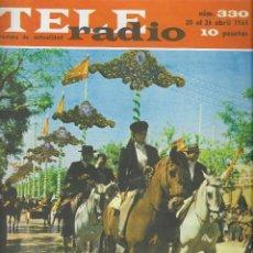 Coleccionismo de Revista Teleprograma: REVISTA TELE RADIO Nº 330, 20-26 ABRIL 1964, FERIA DE SEVILLA. Lote 193385063