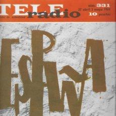 Coleccionismo de Revista Teleprograma: REVISTA TELE RADIO Nº 331, 27 ABRIL - 3 MAYO 1964, GIGLIOLA CINQUETTI, FRANCOISE HARDY, G CHAPLIN. Lote 193385926