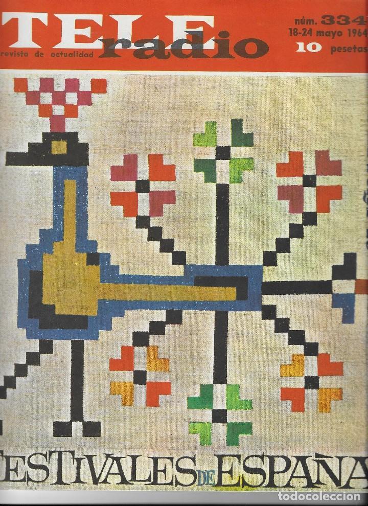 REVISTA TELE RADIO Nº 334, 18-24 MAYO 1964, EN PAGINAS INTERIORES FESTIVAL DE CINE DE CANNES (Coleccionismo - Revistas y Periódicos Modernos (a partir de 1.940) - Revista TP ( Teleprograma ))