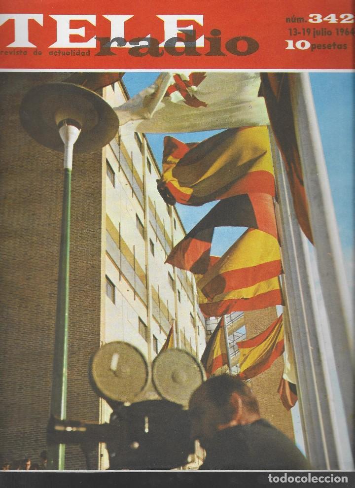 REVISTA TELE RADIO Nº 342, 13-19 JULIO 1964. (Coleccionismo - Revistas y Periódicos Modernos (a partir de 1.940) - Revista TP ( Teleprograma ))