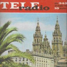 Colecionismo da Revista Teleprograma: REVISTA TELE RADIO Nº 343, 20-26 JULIO 1964. SANTIAGO DE COMPOSTELA, SILVIE VARTAN. Lote 193554773
