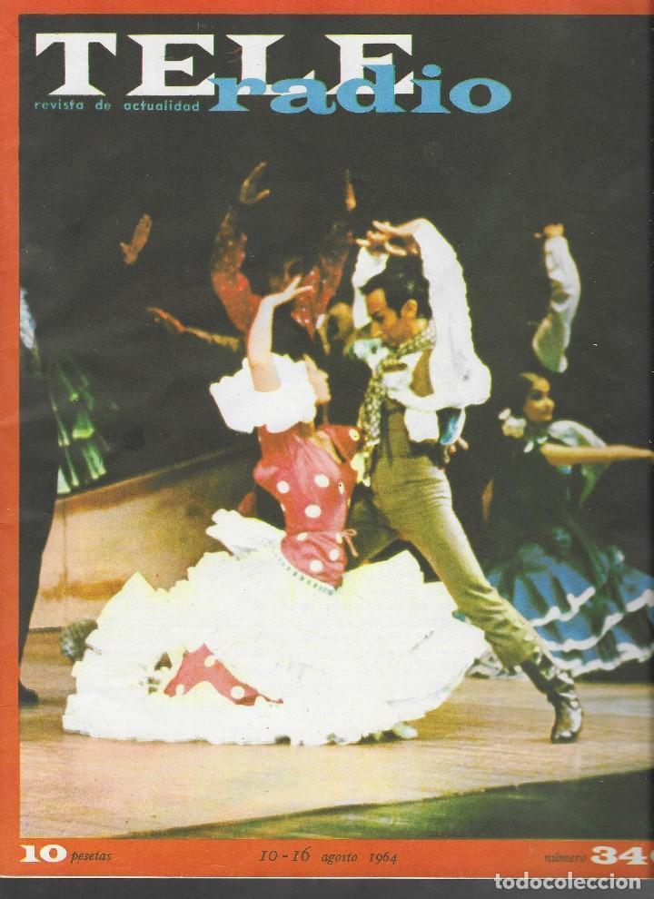 REVISTA TELE RADIO Nº 346, 10-16 AGOSTO 1964. (Coleccionismo - Revistas y Periódicos Modernos (a partir de 1.940) - Revista TP ( Teleprograma ))