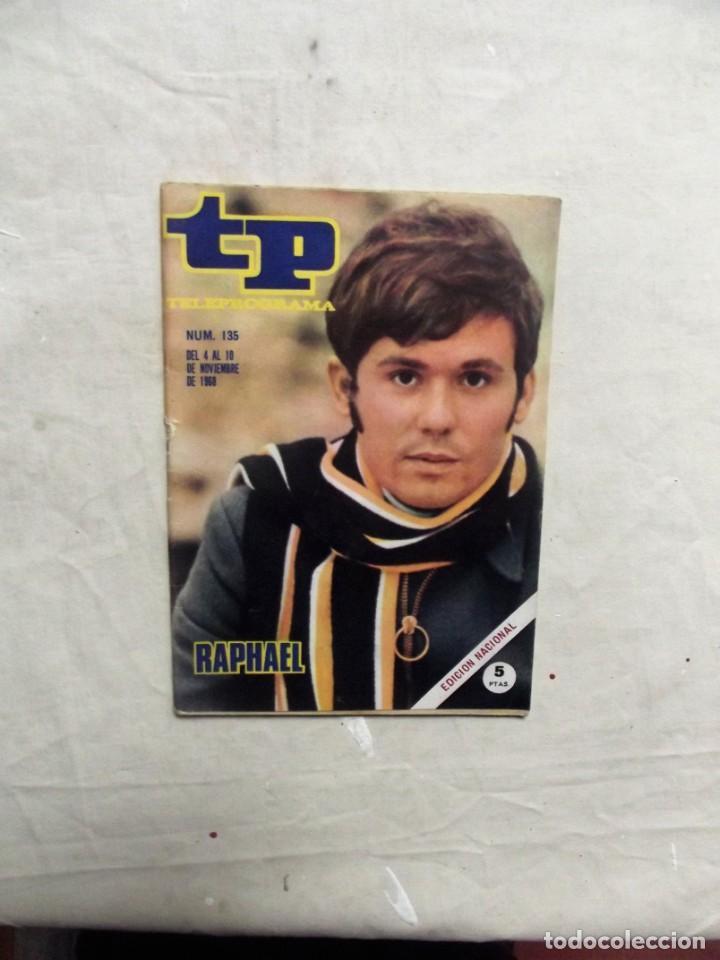REVISTA TP TELEPROGRAMA Nº 135 DEL 4 AL 10 DE NOVIEMBRE DE 1968 RAPHAEL (Coleccionismo - Revistas y Periódicos Modernos (a partir de 1.940) - Revista TP ( Teleprograma ))