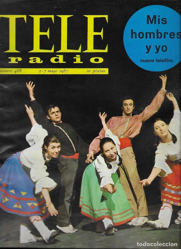 REVISTA TELE RADIO Nº 488, 1-7 MAYO 1967, TELE RITMO (Coleccionismo - Revistas y Periódicos Modernos (a partir de 1.940) - Revista TP ( Teleprograma ))