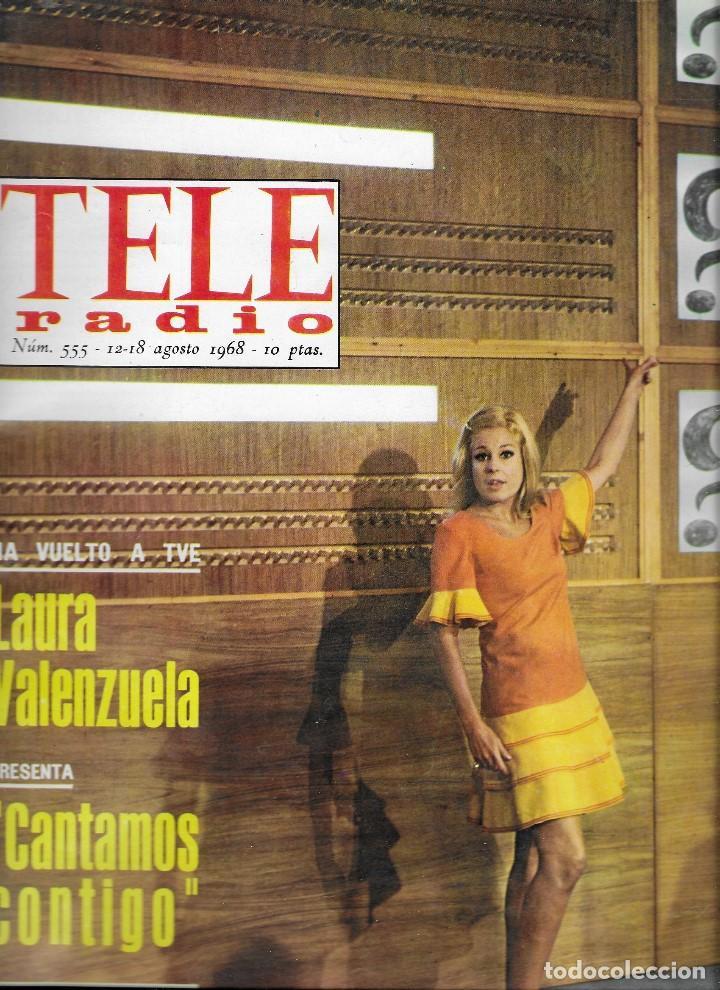 REVISTA TELE RADIO Nº 555, 12-18 AGOSTO 1968, LAURA VALENZUELA, JAMES COBURN, OLGA GUILLOT (Coleccionismo - Revistas y Periódicos Modernos (a partir de 1.940) - Revista TP ( Teleprograma ))