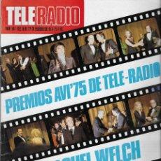 Coleccionismo de Revista Teleprograma: REVISTA TELE RADIO Nº 947, 16-22 FEBREO 1976, PREMIOS AVI´75, RAQUEL WELCH. Lote 194262273