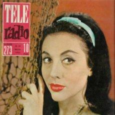 Coleccionismo de Revista Teleprograma: REVISTA TELE RADIO Nº 273, 18-24 MARZO 1963,ALICIA GONZALEZ, FERNANDO FERNAN GOMEZ. Lote 194603270