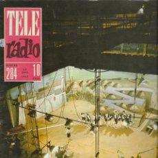 Coleccionismo de Revista Teleprograma: REVISTA TELE RADIO Nº 284, 3-9 JUNIO 1963, ESTUDIO 3, GILBERT BECAUD. Lote 194689573