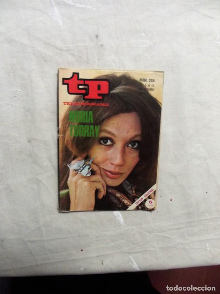REVISTA TP TELEPROGRAMA Nº 235 DEL 5 AL 11 DE OCTUBRE DE 1970 NURIA TORRAY (Coleccionismo - Revistas y Periódicos Modernos (a partir de 1.940) - Revista TP ( Teleprograma ))