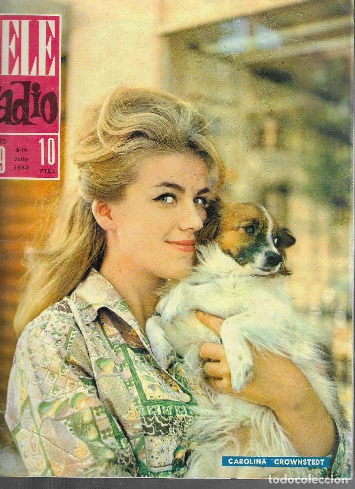 REVISTA TELE RADIO Nº 289, 8-14 JULIO 1963, CAROLINA CROWNSTEDT, CARLOS LARRAÑAGA (Coleccionismo - Revistas y Periódicos Modernos (a partir de 1.940) - Revista TP ( Teleprograma ))