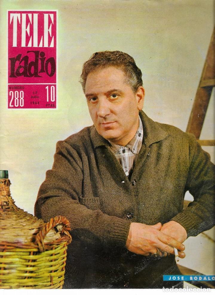 REVISTA TELE RADIO Nº 288, 1-7 JULIO 1963, JOSE BODALO, IRENE GUTIERREZ CABA EN PAGINAS INTERIORES (Coleccionismo - Revistas y Periódicos Modernos (a partir de 1.940) - Revista TP ( Teleprograma ))