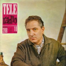 Coleccionismo de Revista Teleprograma: REVISTA TELE RADIO Nº 288, 1-7 JULIO 1963, JOSE BODALO, IRENE GUTIERREZ CABA EN PAGINAS INTERIORES. Lote 194991537