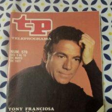 Coleccionismo de Revista Teleprograma: REVISTA TP TELEGRAMA NUMERO 579 TONY FRANCIOSA AÑO 1977. Lote 196556107