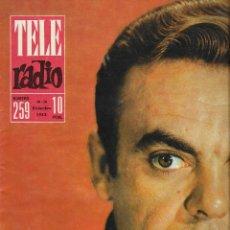 Coleccionismo de Revista Teleprograma: REVISTA TELE RADIO Nº 259, FRANCISCO MORÁN, EL VALLE DE LOS CAIDOS, PAGINAS INTERIORES,. Lote 196748961