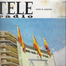 Coleccionismo de Revista Teleprograma: REVISTA TELE RADIO Nº 467, 5-11 DICIEMBRE 1966, REFERENDUM, MANUEL GALIANO EN PAGINAS INTERIORES. Lote 196832067