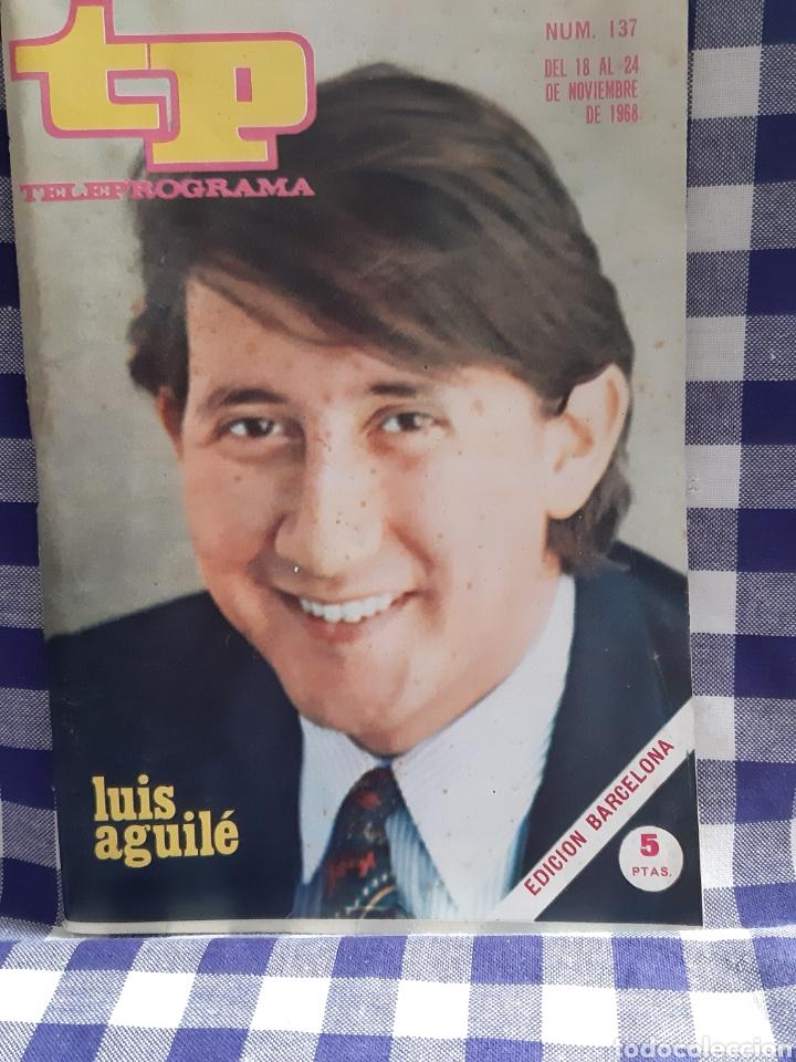 REVISTA TP TELEPROGRAMA N°137 LUIS AGUILE (Coleccionismo - Revistas y Periódicos Modernos (a partir de 1.940) - Revista TP ( Teleprograma ))