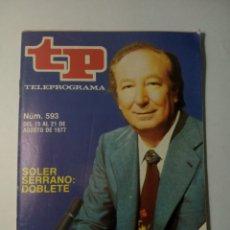 Coleccionismo de Revista Teleprograma: REVISTA TP TELEPROGRAMA NUMERO 593 SOLER SERRANO: DOBLETE AÑO 1977. Lote 197769640