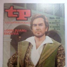 Coleccionismo de Revista Teleprograma: REVISTA TP TELEGRAMA NUMERO 556 DON JUAN ESCRIVÁ AÑO 1976. Lote 199756032