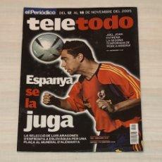 Coleccionismo de Revista Teleprograma: REVISTA TELETODO ESPANYA SE LA JUEGA. NOVIEMBRE 2005. Lote 203009097