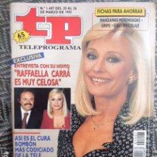 Collezionismo di Rivista Teleprograma: TP TELEPROGRAMA Nº 1407 RAFFAELLA CARRA - 1993. Lote 205051895