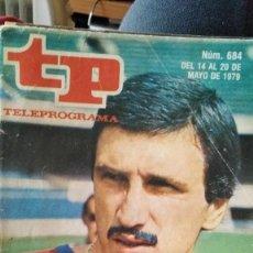 Coleccionismo de Revista Teleprograma: REVISTA TP TELEPROGRAMA 684 KRANKL DEL FÚTBOL CLUB BARCELONA 1979. Lote 205139188