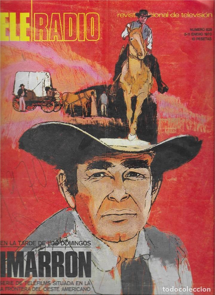 REVISTA TELE RADIO Nº 628, ENERO 1970, CIMARRON, JOSÉ BÓDALO (Coleccionismo - Revistas y Periódicos Modernos (a partir de 1.940) - Revista TP ( Teleprograma ))